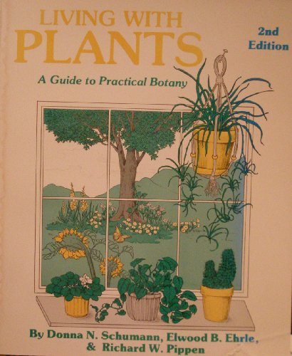 9780916422783: Living With Plants: A Guide to Practical Botany (ILLUSTRATED)