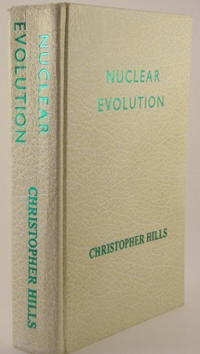 Nuclear Evolution: Discovery of the Rainbow Body: Hills, Christopher B.