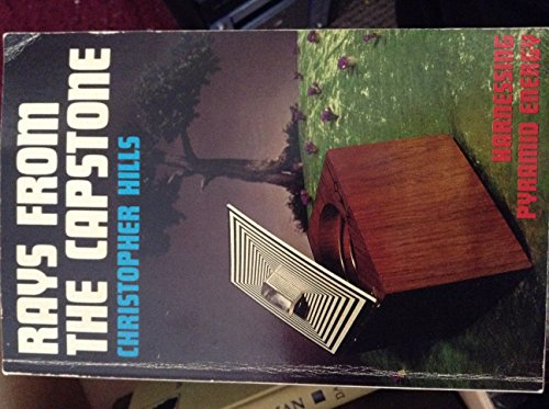9780916438241: Rays from the capstone : the story of the psychotronic generator of the pi-ray and the incredible coffer