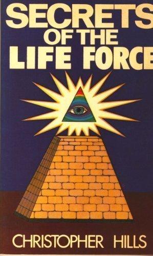 Secrets of the life force: Christopher B Hills