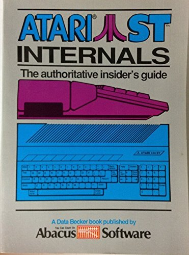 9780916439460: Atari S. T. Internals: The Authoritative Insider's Guide