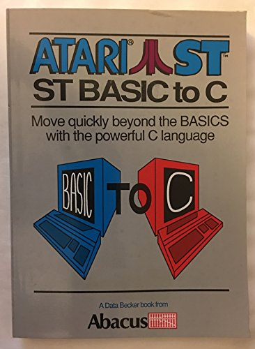 9780916439583: Atari ST-ST BASIC to C.