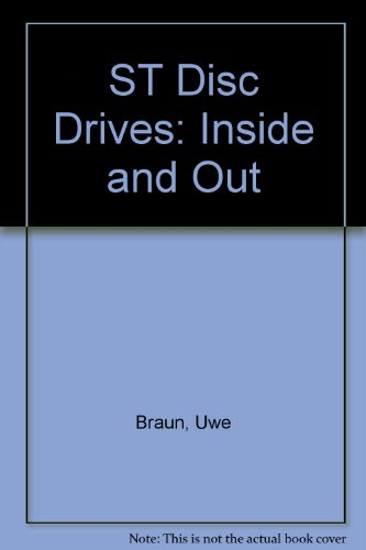 9780916439842: St Disk Drives: Inside and Out, Discover the Capabilities of Atari st Disk Drives