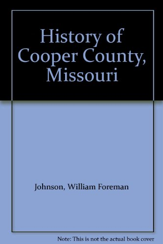 9780916440046: History of Cooper County, Missouri