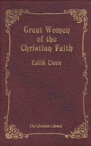 Great Women of the Christian Faith (The Christian library) (9780916441463) by Edith Deen