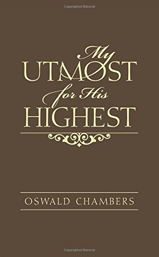 9780916441821: My Utmost for His Highest