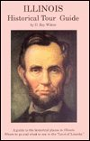 9780916445300: Illinois Historical Tour Guide (A Crossroads book)