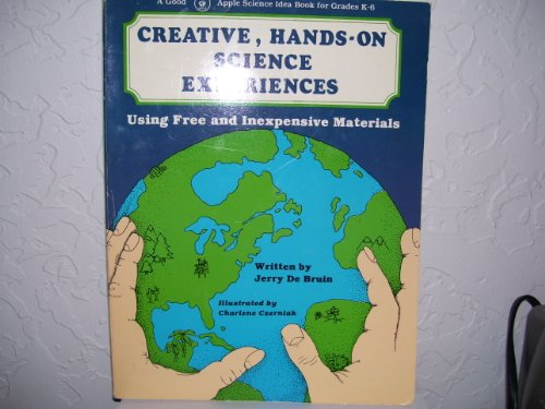 Creative, Hands-On Science Experiences: DeBruin, Jerry