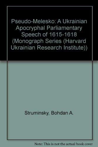 9780916458119: Pseudo-Melesko: A Ukrainian Apocryphal Parliamentary Speech of 1615-1618 (MONOGRAPH SERIES (HARVARD UKRAINIAN RESEARCH INSTITUTE))