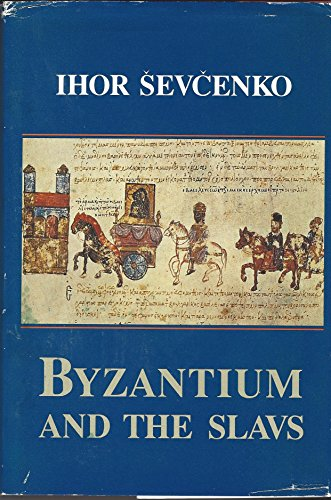 Byzantium and the Slavs: In Letters and Culture (Renovatio): Sevcenko, Ihor