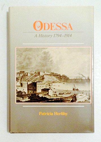 9780916458157: Herlihy: Odessa : A History 1794-1914 (MONOGRAPH SERIES (HARVARD UKRAINIAN RESEARCH INSTITUTE))