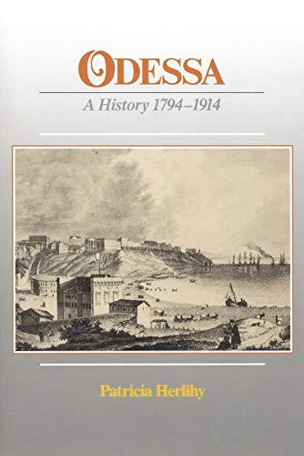 9780916458430: Odessa - A History 1794-1914 (Paper): A History, 1794-1914 (Harvard Ukrainian Research Institute, Monograph Series)
