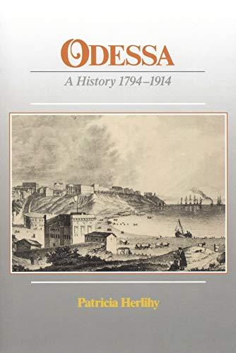 9780916458430: Odessa - A History 1794-1914 (Paper) (Harvard Ukrainian Research Institute, Monograph Series)