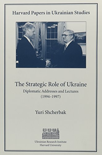 9780916458850: The Strategic Role of Ukraine: Diplomatic Addresses and Lectures (1994-1997)