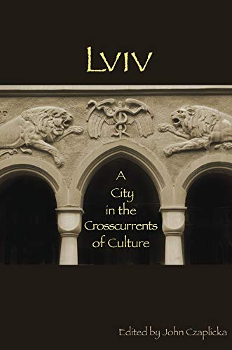 9780916458973: Lviv: A City in the Crosscurrents of Culture