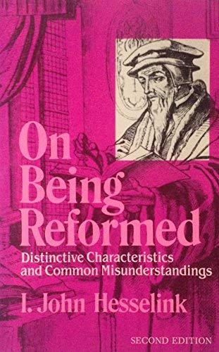 9780916466015: On Being Reformed: Distinctive Characteristics and Common Misunderstandings