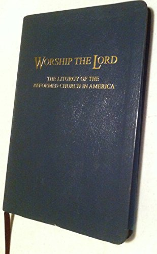 9780916466091: Worship The Lord (The Liturgy Of The Reformed Church In America)