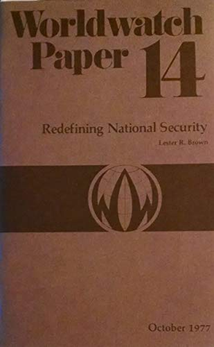Redefining National Security (Worldwatch paper) (9780916468132) by Lester Russell Brown