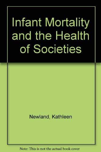 Infant Mortality and the Health of Societies (Worldwatch paper): Kathleen Newland