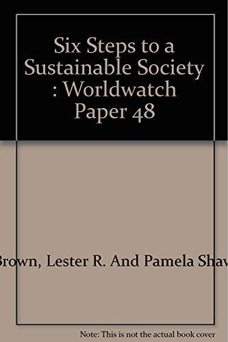 Six Steps to a Sustainable Society : Worldwatch Paper 48
