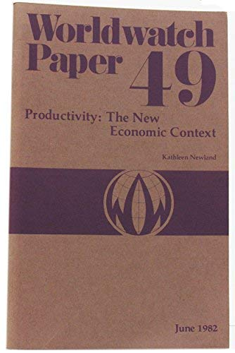 Productivity : The New Economic Context : Worldwatch Paper 49