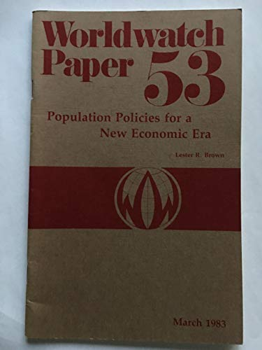 Population Policies for a New Economic Era : Worldwatch Paper 53
