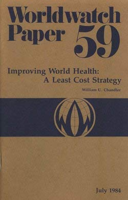 Improving World Health : A Least Cost Strategy : Worldwatch Paper 59