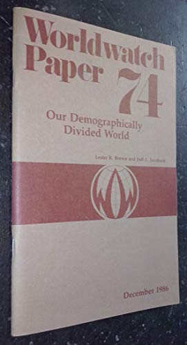 Our Demographically Divided World: Worldwatch Paper 74