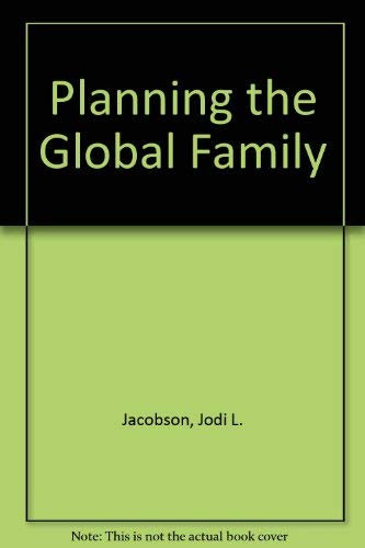 Planning the Global Family : Worldwatch Paper 80