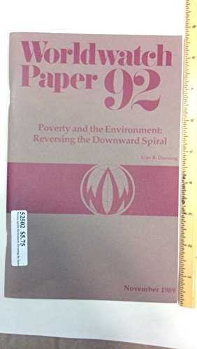 Poverty and the Environment : Reversing the Downward Spiral : Worldwatch Paper 92