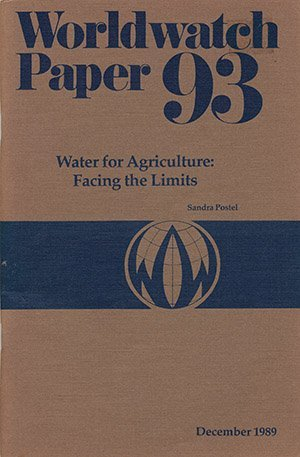 9780916468941: Water for Agriculture: Facing the Limits (Worldwatch Paper 93)