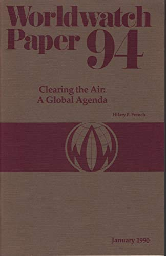 Clearing the Air : A Global Agenda : Worldwatch Paper 94