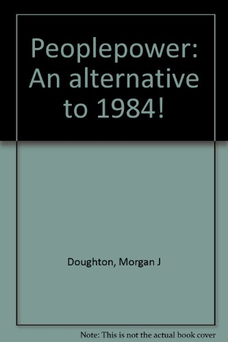 9780916474034: Peoplepower: An alternative to 1984!