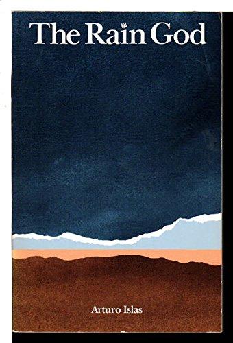 The rain god; a desert tale: Islas, Arturo