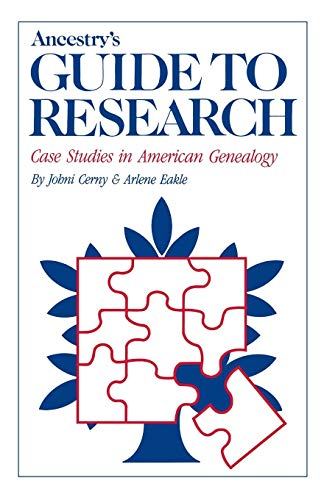 9780916489014: Ancestry's Guide to Research: Case Studies in American Genealogy
