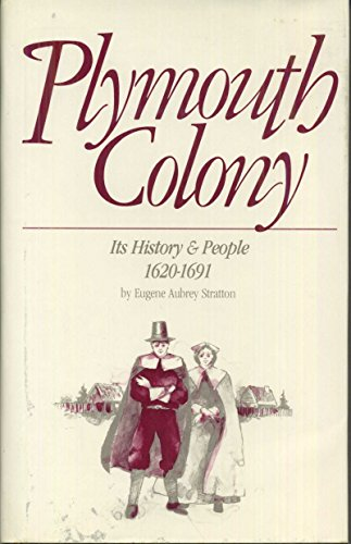 Plymouth Colony, its history & people, 1620-1691: Stratton, Eugene Aubrey