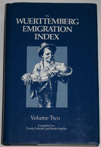 9780916489151: The Wuerttemberg Emigration Index, Vol. 2