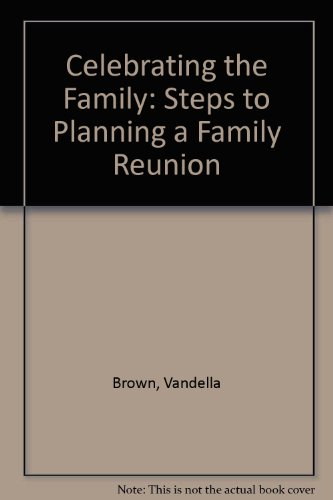 9780916489465: Celebrating the Family: Steps to Planning a Family Reunion