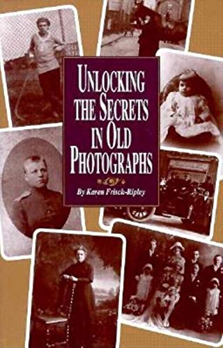 9780916489502: Unlocking the Secrets in Old Photographs