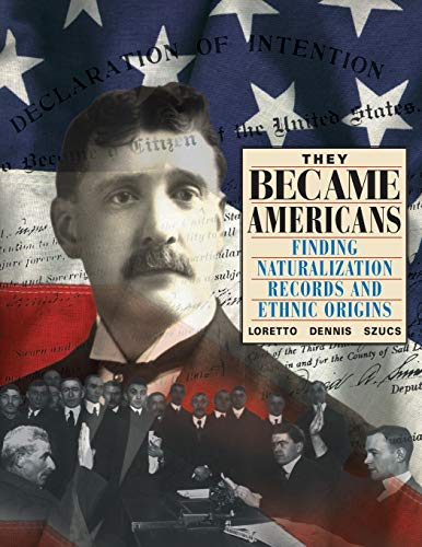 They Became Americans: Finding Naturalization Records and Ethnic Origins (091648971X) by Szucs, Loretto Dennis