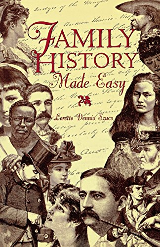 Family History Made Easy (0916489728) by Loretto Dennis Szucs