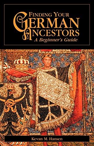 9780916489830: Finding Your German Ancestors: A Beginner's Guide (Finding Your Ancestors)