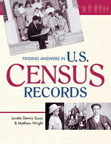 Finding Answers in U.S. Census Records (0916489981) by Szucs, Loretto Dennis; Wright, Matthew