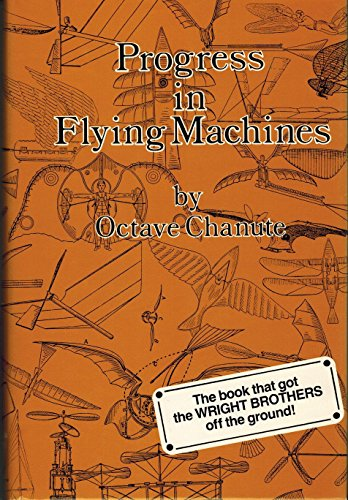 Progress in flying machines. Being a Facsimile
