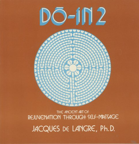 9780916508029: Do-In 2: A Most Complete Work on the Ancient Art of Self-Massage