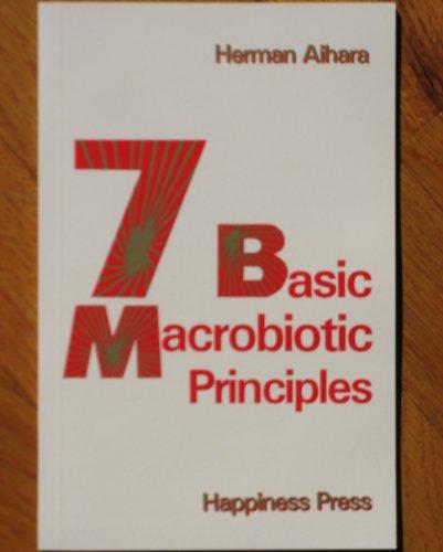 9780916508302: 7 Basic MacRobiotics Principles