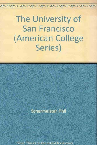 The University of San Francisco (American College Series) (0916509249) by Phil Schermeister