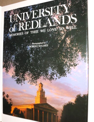 University of Redlands: Memories of thee we love so well: Holmes, Robert