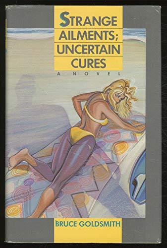 9780916515119: Strange Ailments; Uncertain Cures