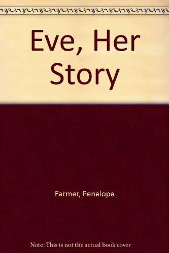 Eve: Her Story: Penelope Farmer